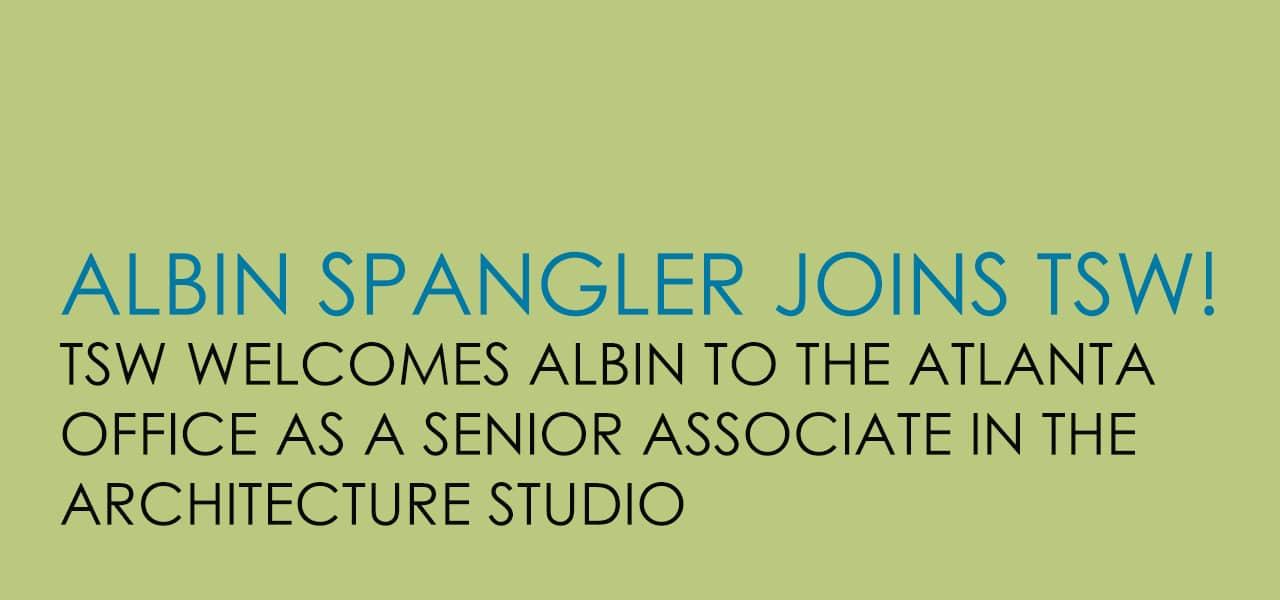 Albin Spangler Joins TSW