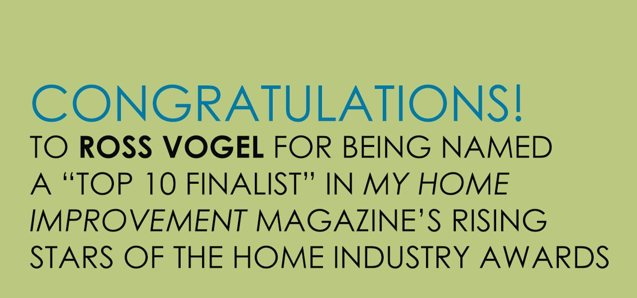 Ross Vogel - Rising Stars of the Home Industry